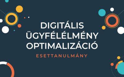 Digitális Ügyfélélmény Optimalizáció a gyakorlatban